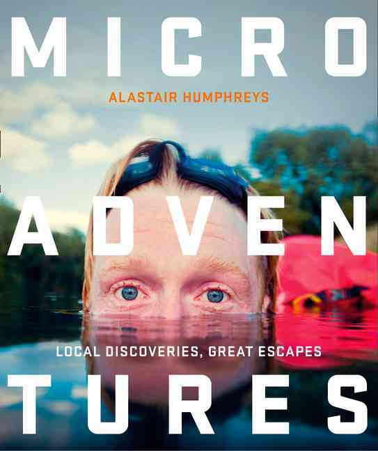 Microadventures By Humphreys, Alastair