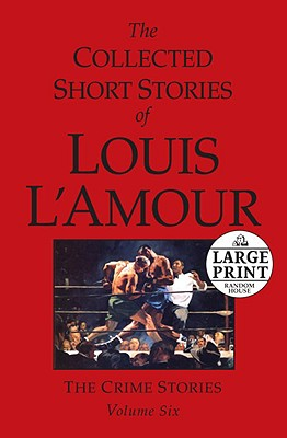 The Collected Short Stories of Louis L'amour 6 By L'Amour, Louis